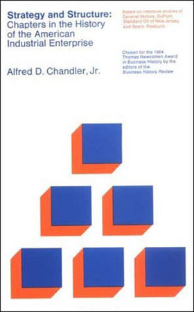 Strategy and Structure by Alfred D.  Chandler, Jr.