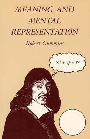 Meaning and Mental Representation by Robert Cummins
