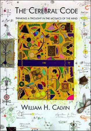 The Cerebral Code by William H. Calvin
