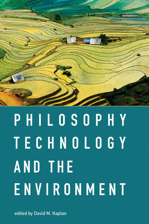 Philosophy, Technology, and the Environment by