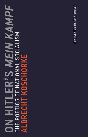 On Hitler's Mein Kampf by Albrecht Koschorke