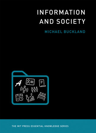 Information and Society by Michael Buckland