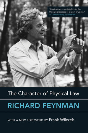 The Character of Physical Law, with new foreword by Richard Feynman