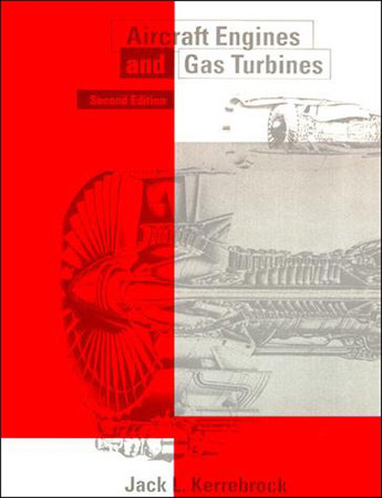 Aircraft Engines and Gas Turbines, second edition by Jack L. Kerrebrock