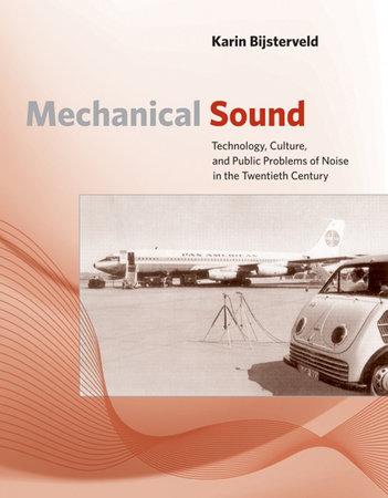 Mechanical Sound by Karin Bijsterveld
