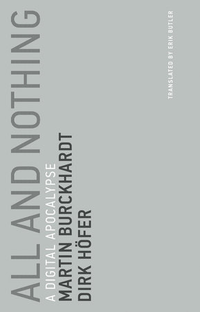 All and Nothing by Martin Burckhardt and Dirk Hofer