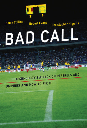 Bad Call by Harry Collins, Robert Evans and Christopher Higgins