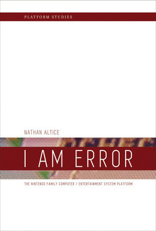 I Am Error by Nathan Altice