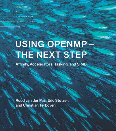 Using OpenMP-The Next Step by Ruud Van Der Pas, Eric Stotzer and Christian Terboven