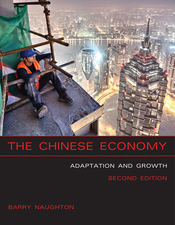 The Chinese Economy, second edition by Barry J. Naughton