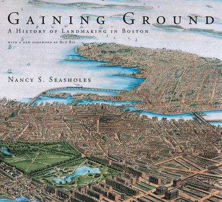 Gaining Ground by Nancy S. Seasholes