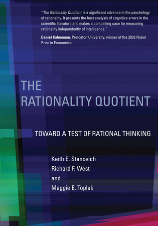 The Rationality Quotient by Keith E. Stanovich, Richard F. West and Maggie E. Toplak
