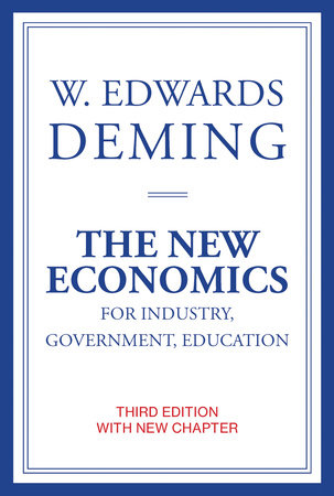 The New Economics for Industry, Government, Education, third edition by W. Edwards Deming