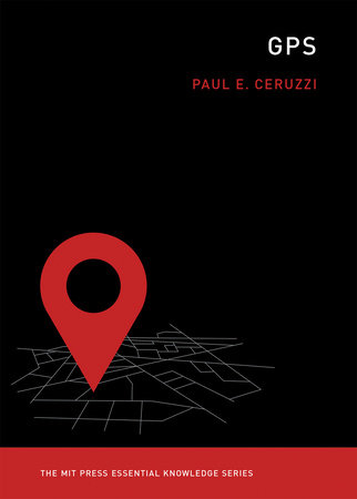 GPS by Paul E. Ceruzzi