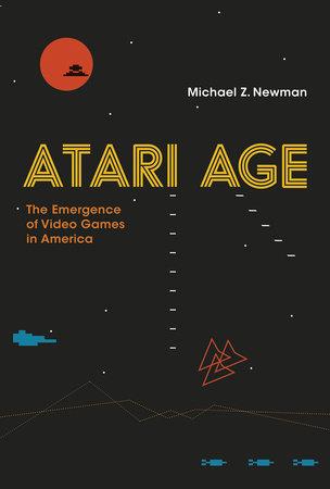 Atari Age by Michael Z. Newman