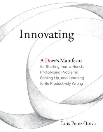 Innovating by Luis Perez-Breva