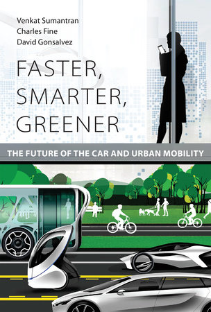 Faster, Smarter, Greener by Venkat Sumantran, Charles Fine and David Gonsalvez