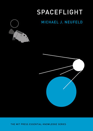 Spaceflight by Michael J. Neufeld