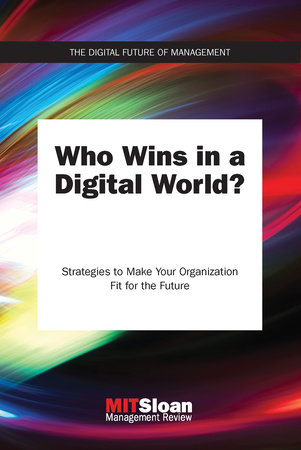 Who Wins in a Digital World? by MIT Sloan Management Review