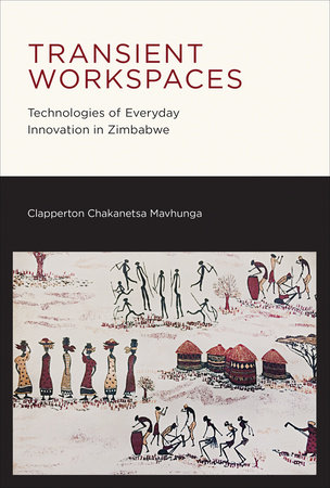 Transient Workspaces by Clapperton Chakanetsa Mavhunga