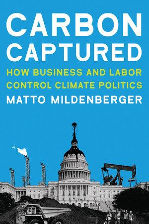 Carbon Captured by Matto Mildenberger