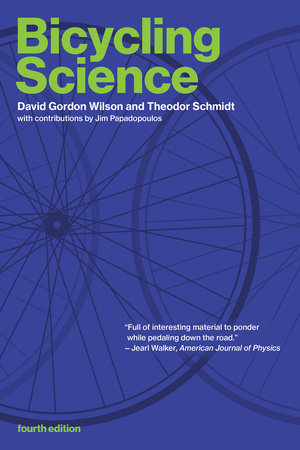 Bicycling Science, fourth edition by David Gordon Wilson and Theodor Schmidt