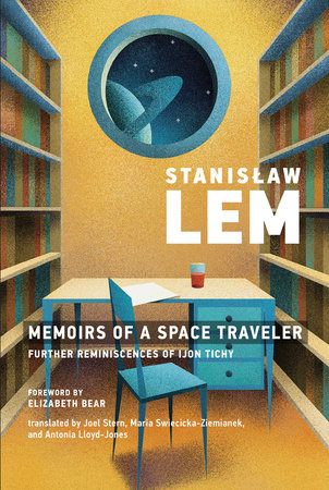 Memoirs of a Space Traveler by Stanislaw Lem