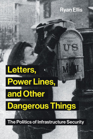 Letters, Power Lines, and Other Dangerous Things by Ryan Ellis