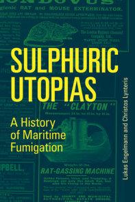 Sulphuric Utopias