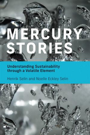 Mercury Stories by Henrik Selin and Noelle Eckley Selin