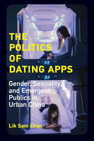 The Politics of Dating Apps by Lik Sam Chan