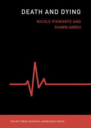 Death and Dying by Nicole Piemonte and Shawn Abreu