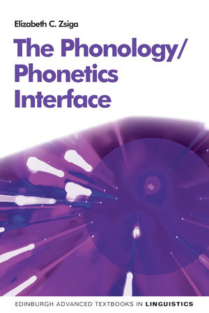 The Phonology/Phonetics Interface by Elizabeth C. Zaiga