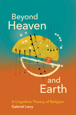 Beyond Heaven and Earth by Gabriel Levy