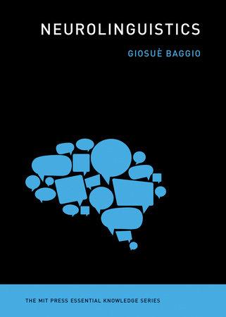 Neurolinguistics by Giosue Baggio