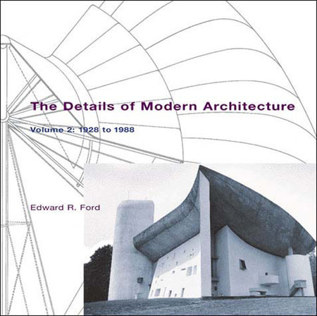 The Details of Modern Architecture, Volume 2 by Edward R Ford