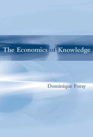 The Economics of Knowledge by Dominique Foray