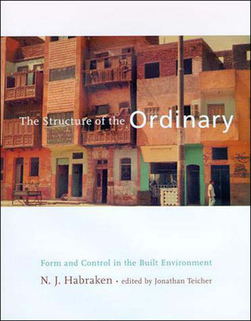 The Structure of the Ordinary by N. J. Habraken