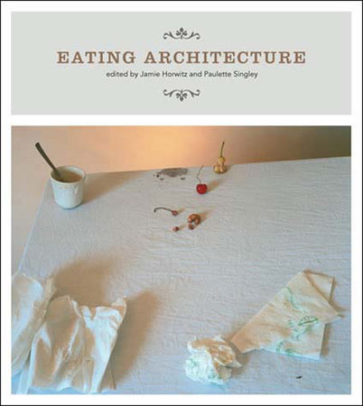 Eating Architecture by