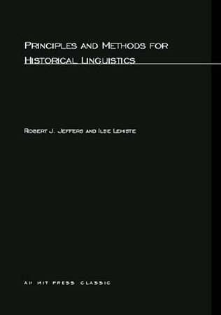Principles and Methods for Historical Linguistics by Robert J. Jeffers and Ilse Lehiste
