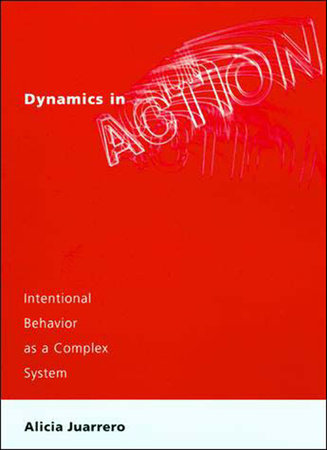 Dynamics in Action by Alicia Juarrero