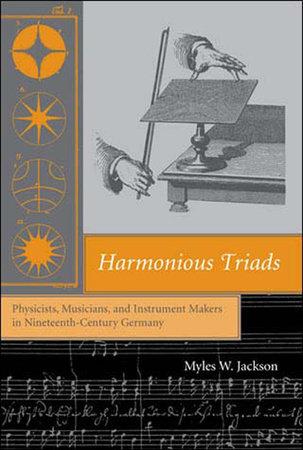 Harmonious Triads by Myles W. Jackson