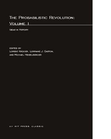 The Probabilistic Revolution, Volume 1 by