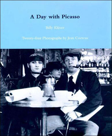 A Day with Picasso by Billy Kluver