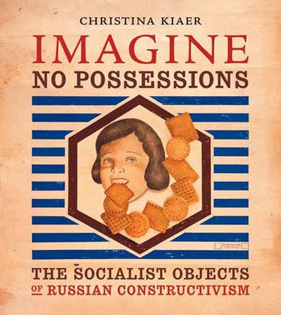 Imagine No Possessions by Christina Kiaer