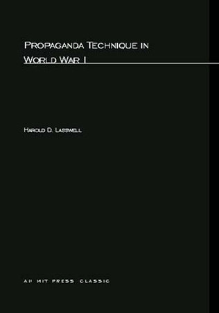 Propaganda Technique In World War I by Harold D. Lasswell