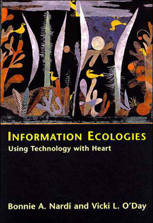 Information Ecologies by Bonnie A. Nardi and Vicki O'Day