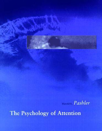 The Psychology of Attention by Harold Pashler