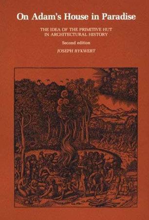 On Adam's House in Paradise, second edition by Joseph Rykwert