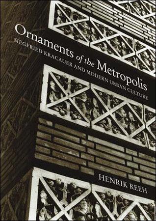 Ornaments of the Metropolis by Henrik Reeh